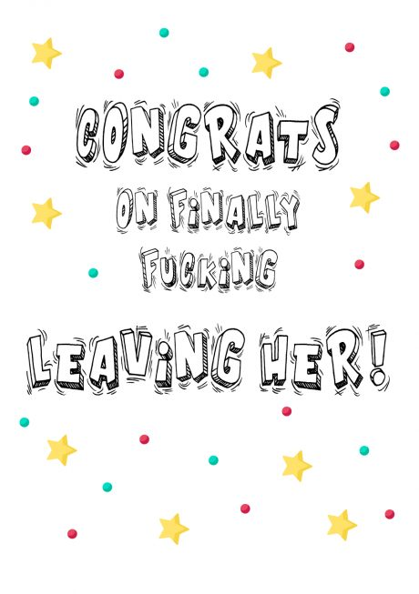 Congrats on finally leaving her A4 greetings card