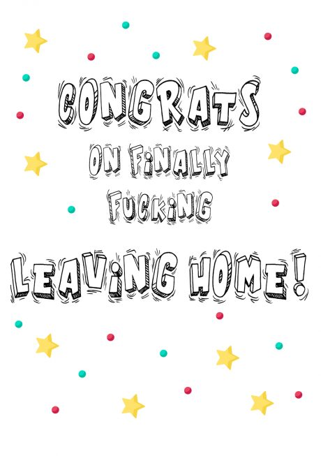 Congrats on finally leaving home A4 greetings card