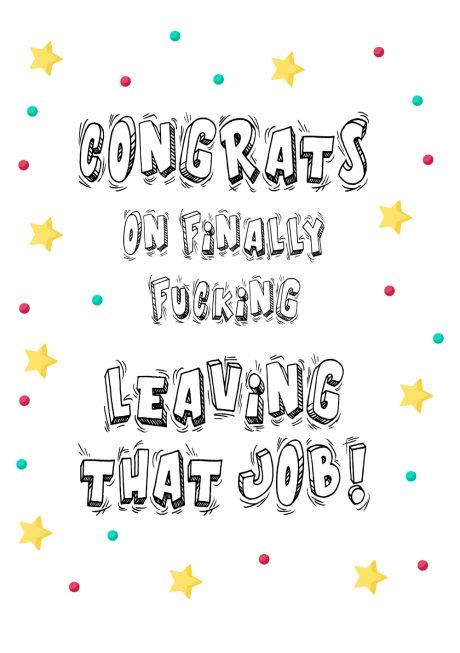 Congrats on finally leaving job A4 greetings card