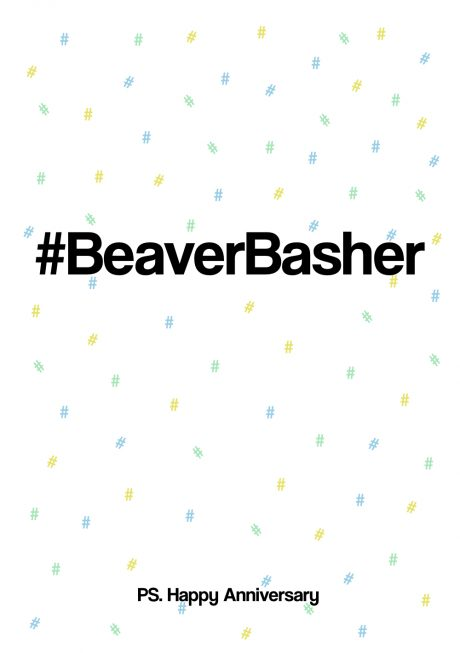 #beaverbasher happy anniversary greetings card