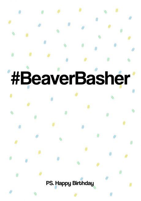#beaverbasher happy birthday greetings card