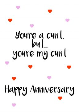 Youre a cunt my cunt HA A4 greetings card