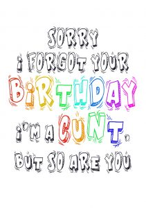 sorry forgot birthay cunt A4 greetings card